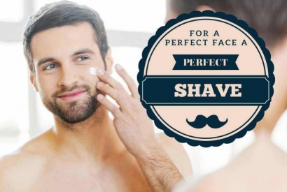 For a perfect face…a perfect shave!
